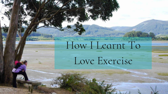 How I Learnt to Love Exercise