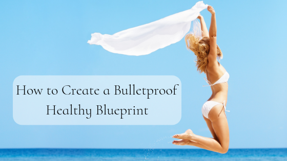 How to create a bulletproof blueprint