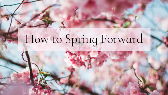 How to Spring Forward
