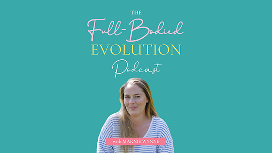 The Full Bodied Evolution Podcast
